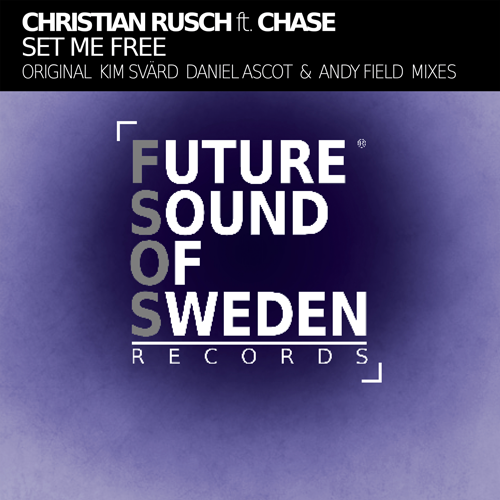 FSOS005 Christian Rusch ft Chase - Set Me Free (Incl. Mixes)